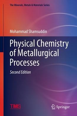 Abbildung von Shamsuddin   Physical Chemistry of Metallurgical Processes   2. Auflage   2021   beck-shop.de