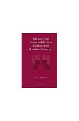Abbildung von Heinzer | Klosterreform und mittelalterliche Buchkultur im deutschen Südwesten | 2008 | 39