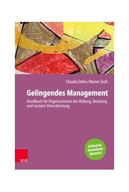 Abbildung von Dehn / Zech   Gelingendes Management   1. Auflage   2020   beck-shop.de