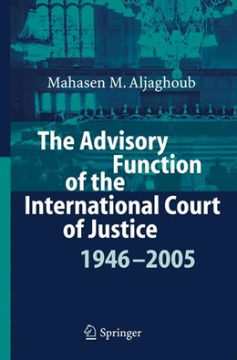 Abbildung von Aljaghoub | The Advisory Function of the International Court of Justice 1946 - 2005 | 2006