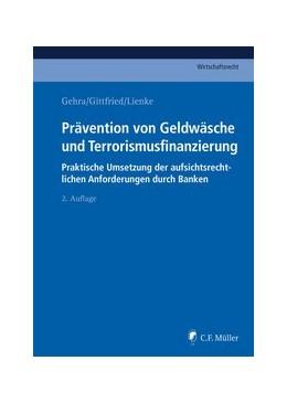 Abbildung von Gehra / Gittfried   Prävention von Geldwäsche und Terrorismusfinanzierung   2. Auflage   2020   beck-shop.de