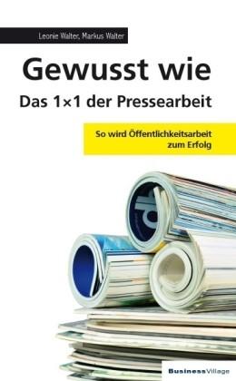 Abbildung von Walter | Gewusst wie – Das 1x1 der Pressearbeit | 2010 | So wird Öffentlichkeitsarbeit ...