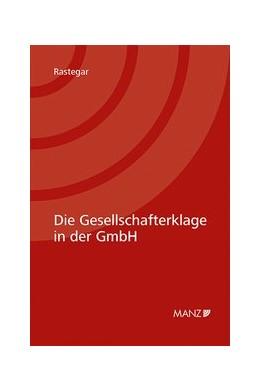 Abbildung von Rastegar | Die Gesellschafterklage in der GmbH | 1. Auflage | 2020 | beck-shop.de