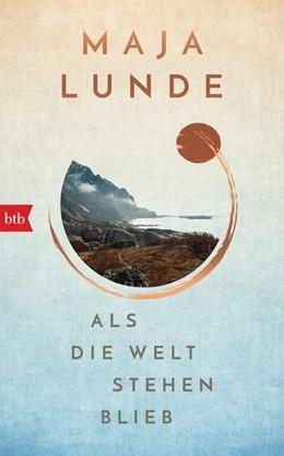 Abbildung von Lunde | Als die Welt stehen blieb | 1. Auflage | 2020 | beck-shop.de