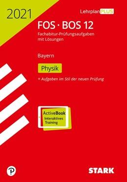 Abbildung von STARK Abiturprüfung FOS/BOS Bayern 2021 - Physik 12. Klasse | 1. Auflage | 2020 | beck-shop.de