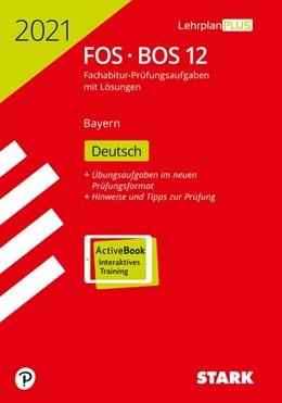 Abbildung von STARK Abiturprüfung FOS/BOS Bayern 2021 - Deutsch 12. Klasse | 1. Auflage | 2020 | beck-shop.de