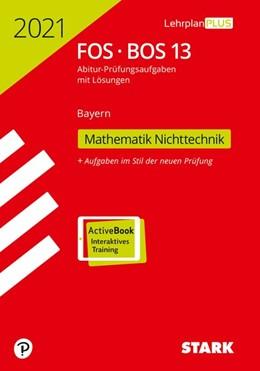 Abbildung von STARK Abiturprüfung FOS/BOS Bayern 2021 - Mathematik Nichttechnik 13. Klasse | 1. Auflage | 2020 | beck-shop.de