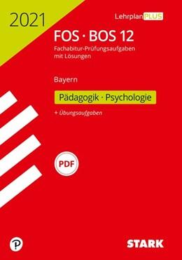 Abbildung von STARK Abiturprüfung FOS/BOS Bayern 2021 - Pädagogik/Psychologie 12. Klasse | 1. Auflage | 2020 | beck-shop.de