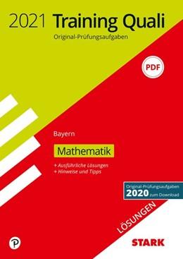 Abbildung von STARK Lösungen zu Training Abschlussprüfung Quali Mittelschule 2021 - Mathematik 9. Klasse - Bayern | 1. Auflage | 2020 | beck-shop.de