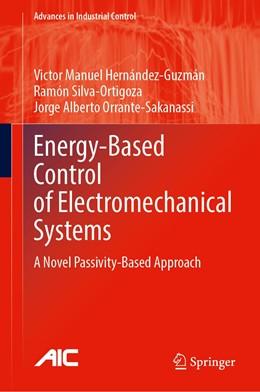 Abbildung von Hernández-Guzmán / Silva-Ortigoza | Energy-Based Control of Electromechanical Systems | 1. Auflage | 2021 | beck-shop.de
