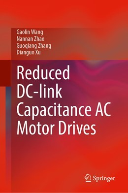 Abbildung von Wang / Zhao | Reduced DC-link Capacitance AC Motor Drives | 1. Auflage | 2020 | beck-shop.de