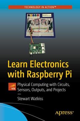 Abbildung von Watkiss | Learn Electronics with Raspberry Pi | 2. Auflage | 2020 | beck-shop.de