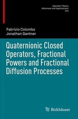 Abbildung von Colombo / Gantner | Quaternionic Closed Operators, Fractional Powers and Fractional Diffusion Processes | 1. Auflage | 2020 | 274 | beck-shop.de