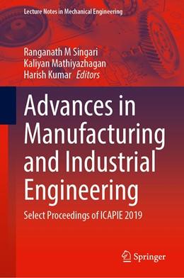 Abbildung von Singari / Mathiyazhagan | Advances in Manufacturing and Industrial Engineering | 1. Auflage | 2021 | beck-shop.de