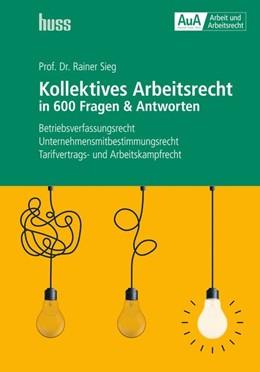 Abbildung von Sieg | Kollektives Arbeitsrecht in 600 Fragen & Antworten | 1. Auflage | 2020 | beck-shop.de