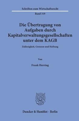 Abbildung von Herring | Die Übertragung von Aufgaben durch Kapitalverwaltungsgesellschaften unter dem KAGB. | 1. Auflage | 2020 | beck-shop.de