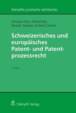 Abbildung von Hilti / Köpf | Schweizerisches und europäisches Patent- und Patentprozessrecht | 4. Auflage | 2020 | beck-shop.de