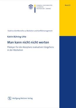 Abbildung von Bühring-Uhle | Man kann nicht nicht werten | 1. Auflage | 2020 | 21 | beck-shop.de
