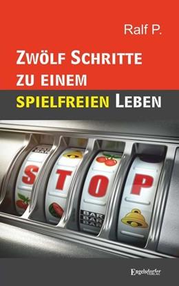 Abbildung von P. | Zwölf Schritte zu einem spielfreien Leben | 1. Auflage | 2020 | beck-shop.de