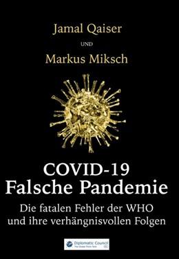 Abbildung von Qaiser / Miksch | Covid-19: Falsche Pandemie | 1. Auflage | 2020 | beck-shop.de