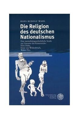 Abbildung von Wahl | Die Religion des deutschen Nationalismus | 2002 | Eine mentalitätsgeschichtliche... | 12