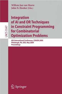 Abbildung von van Hoeve / Hooker | Integration of AI and OR Techniques in Constraint Programming for Combinatorial Optimization Problems | 2009 | 6th International Conference, ...