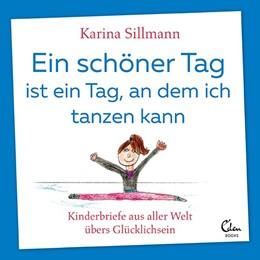 Abbildung von Sillmann | Ein schöner Tag ist ein Tag, an dem ich tanzen kann | 1. Auflage | 2020 | beck-shop.de