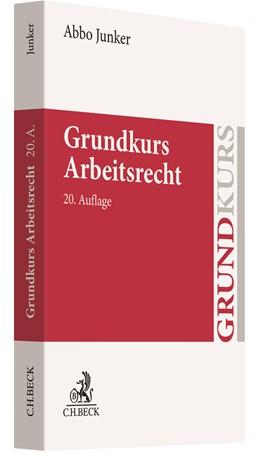 Abbildung von Junker | Grundkurs Arbeitsrecht | 20. Auflage | 2021 | beck-shop.de