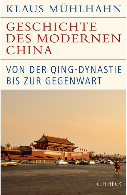Cover: Klaus Mühlhahn, Geschichte des modernen China
