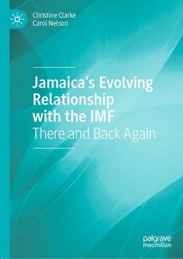 Abbildung von Clarke / Nelson | Jamaica's Evolving Relationship with the IMF | 1. Auflage | 2021 | beck-shop.de