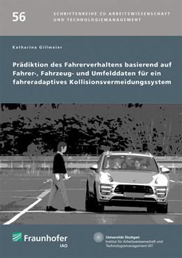 Abbildung von Spath / Gillmeier | Prädiktion des Fahrerverhaltens basierend auf Fahrer-, Fahrzeug- und Umfelddaten für ein fahreradaptives Kollisionsvermeidungssystem. | 1. Auflage | 2020 | 56 | beck-shop.de