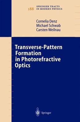 Abbildung von Denz / Schwab / Weilnau | Transverse-Pattern Formation in Photorefractive Optics | 2003