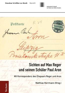Abbildung von Herrmann | Sichten auf Max Reger und seinen Schüler Paul Aron | 1. Auflage | 2020 | beck-shop.de