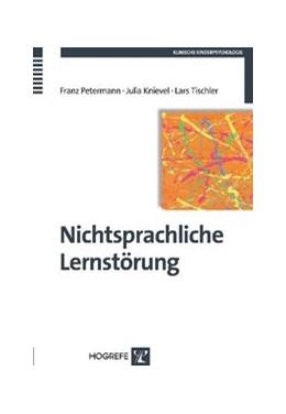 Abbildung von Petermann / Knievel / Tischler | Nichtsprachliche Lernstörung | 2010