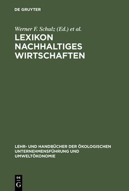 Abbildung von Schulz / Burschel / Weigert | Lexikon Nachhaltiges Wirtschaften | Reprint 2014 | 2001