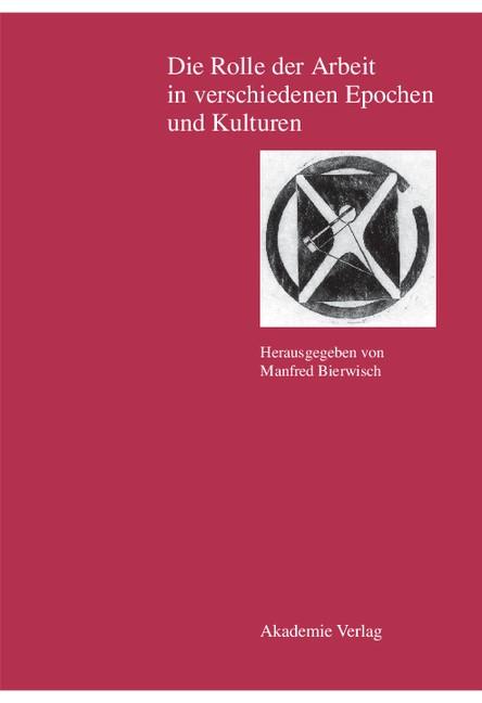 Abbildung von Bierwisch | Die Rolle der Arbeit in verschiedenen Epochen und Kulturen | 2003