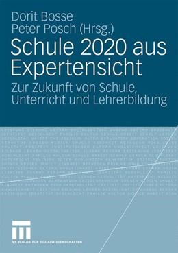Abbildung von Bosse / Posch | Schule 2020 aus Expertensicht | 2009 | Zur Zukunft von Schule, Unterr...