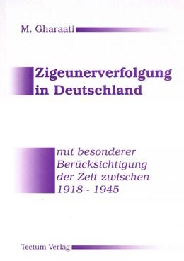 Abbildung von Gharaati   Zigeunerverfolgung in Deutschland mit besonderer Berücksichtigung der Zeit zwischen 1918-1945   1996
