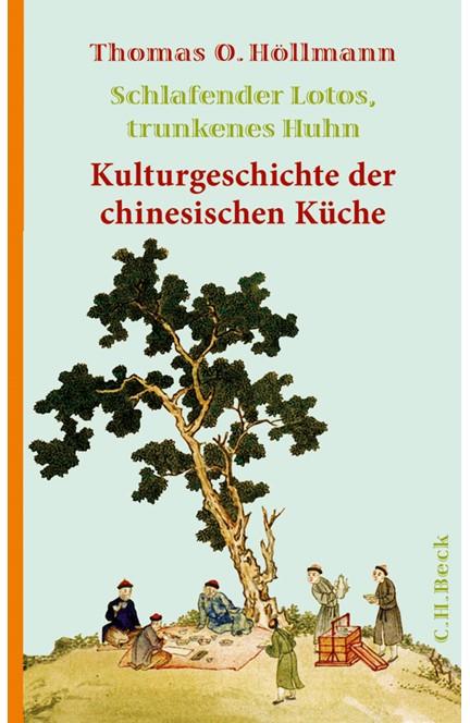 Cover: Thomas O. Höllmann, Schlafender Lotos, trunkenes Huhn