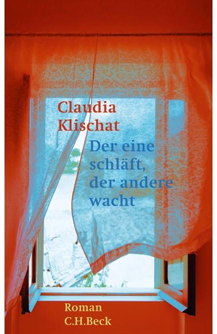 Cover: Claudia Klischat, Der eine schläft, der andere wacht