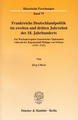 Abbildung von Ulbert | Frankreichs Deutschlandpolitik im zweiten und dritten Jahrzehnt des 18. Jahrhunderts. | 2004