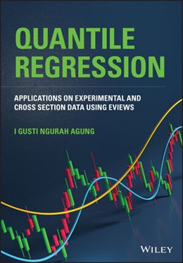 Abbildung von Agung | Applications of Quantile Regression of Experimental and Cross Section Data Using Eviews | 1. Auflage | 2021 | beck-shop.de