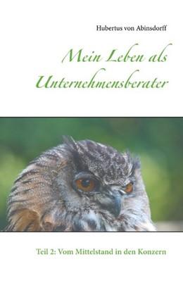 Abbildung von Abinsdorff | Mein Leben als Unternehmensberater | 1. Auflage | 2020 | beck-shop.de