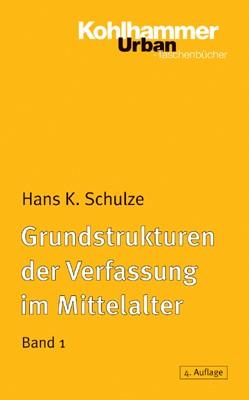 Abbildung von Schulze | Grundstrukturen der Verfassung im Mittelalter | 4. Auflage | 2004