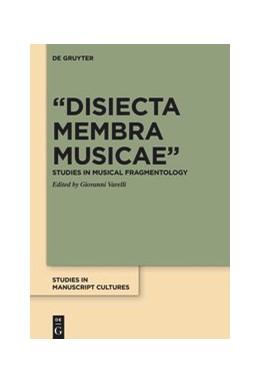 Abbildung von Varelli   Disiecta Membra Musicae   1. Auflage   2020   21   beck-shop.de