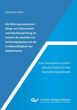 Abbildung von Kühn   Die Wirkungszusammenhänge von Enforcement und Abschlussprüfung im Kontext der Qualität von Rechnungslegung und der Funktionsfähigkeit des Kapitalmarkts - eine theoretische und empirische Analyse für den deutschen Kapitalmarkt   1. Auflage   2020   beck-shop.de