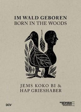 Abbildung von Dinter / Altmann | Im Wald geboren - Jems Koko Bi & HAP Grieshaber | 1. Auflage | 2020 | beck-shop.de