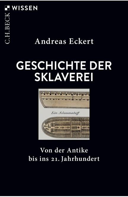 Cover: Andreas Eckert, Geschichte der Sklaverei