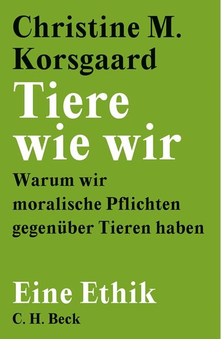 Cover: Christine M. Korsgaard, Tiere wie wir