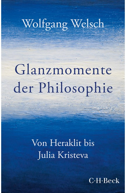 Cover: Wolfgang Welsch, Glanzmomente der Philosophie